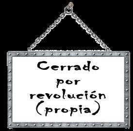 cerrado por revolucion propia